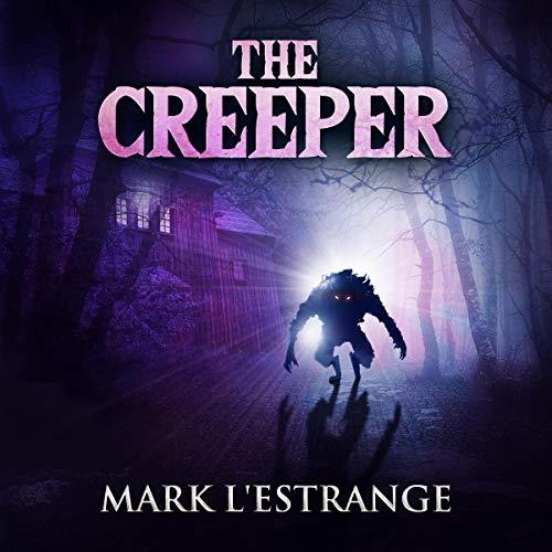 The Creeper Audiobook By Mark L'Estrange cover art