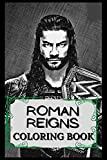 Roman Reigns Coloring Book: Humoristic and Snarky Coloring Book Inspired By Roman Reigns