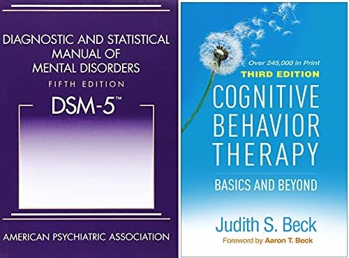Diagnostic and Statistical Manual of Mental Disorders (Fifth Edition) DSM-5 with Cognitive Behavior Therapy (Third Edition)