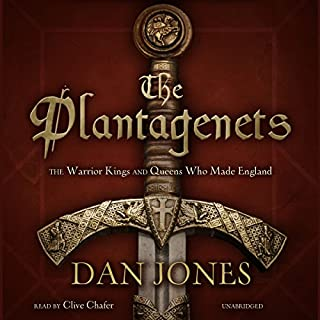 The Plantagenets     The Warrior Kings and Queens Who Made England              By:                                                                                                                                 Dan Jones                               Narrated by:                                                                                                                                 Clive Chafer                      Length: 20 hrs and 49 mins     2,062 ratings     Overall 4.3