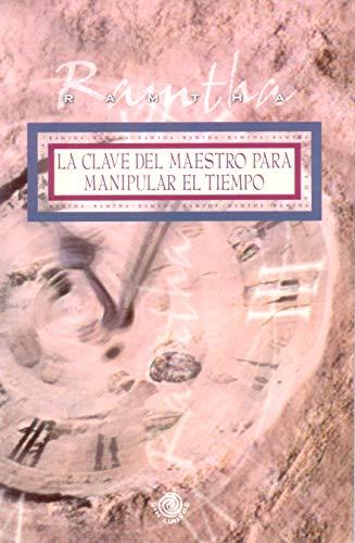 La clave del maestro para manipular el tiempo (Spanish Edition)