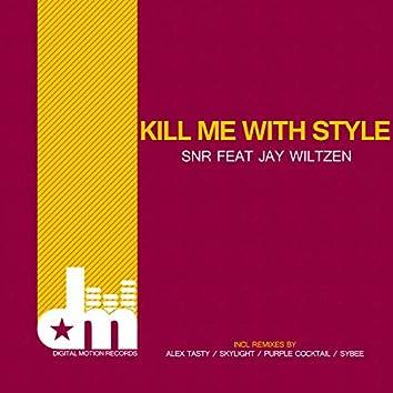 Kill Me With Style (feat. Jay Wiltzen)