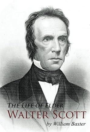 Life of Elder Walter Scott: With Sketches of His Fellow-Laborers, William Hayden, Adamson Bentley, John Henry, and others