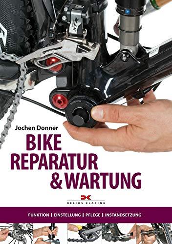 Bike-Reparatur & Wartung: Funktion, Einstellung, Pflege, Instandsetzung