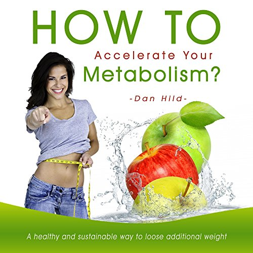 How to accelerate your metabolism? A healthy and sustainable way to loose additional weight cover art