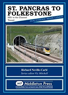 St Pancras to Folkestone: Hs1 to the Channel Tunnel