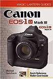 Canon EOS-1D Mark III EOS-1Ds Mark III (Magic Lantern Guides) by Michael Guncheon (2008-04-01)