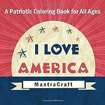 I Love America: A Patriotic Coloring Book for All Ages (Patriotic Coloring Books)