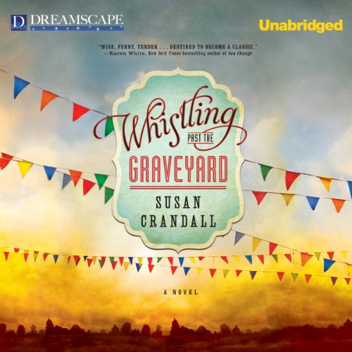 Whistling Past the Graveyard audiobook cover art