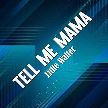 Tell Me Mama