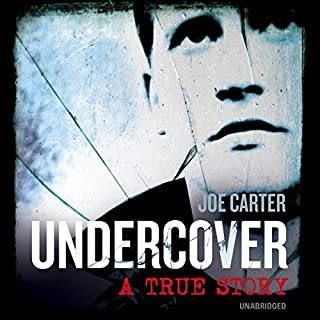 Undercover                   By:                                                                                                                                 Joe Carter                               Narrated by:                                                                                                                                 Simon Paisley Day                      Length: 7 hrs and 47 mins     45 ratings     Overall 4.1
