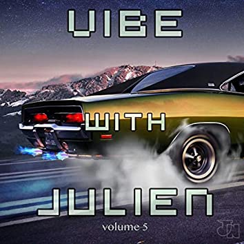 Vibe With Julien vol.5