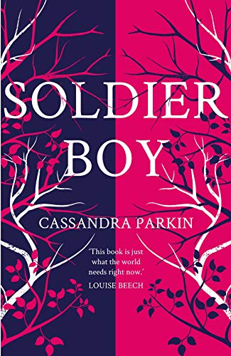 Soldier Boy: 'This book is just what the world needs right now' Louise Beech by [Cassandra Parkin]