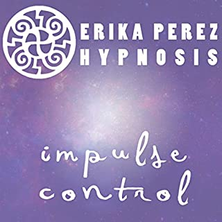 Controla tus Impulsos Hipnosis [Control Your Impulses Hypnosis] cover art