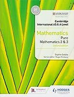 Cambridge International AS & A Level Mathematics Pure Mathematics 2 and 3 second edition (Cambridge International As/a)