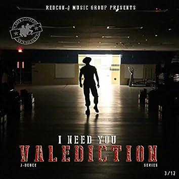 I Need You (Valediction Series)
