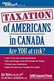 Taxation of Americans in Canada: Are you at risk? (Cross-Border Series)