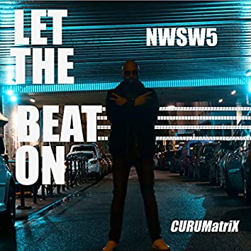 Let the Beat On (N-W-S-W5)