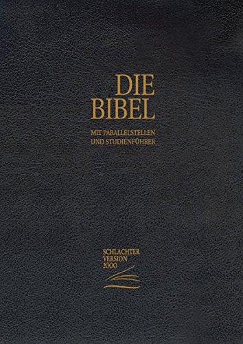 Die Bibel - Schlachter Version 2000: Standardausgabe (Rindsleder-Umschlag [fester Einband] - Goldschnitt - schwarz)