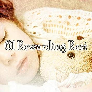 61 Rewarding Rest