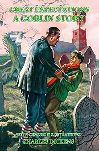 Great Expectations (Unabridged): Classic Book by Charles Dickens with Original Illustration Classic Novel (English Edition)