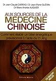 Aux sources de la médecine chinoise - Comment établir un bilan énergétique prévisionnel à l'aide du Yi Jing (1CD audio)
