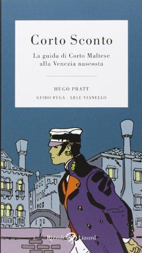 Corto Sconto. La guida di Corto Maltese alla Venezia nascosta. Ediz. illustrata