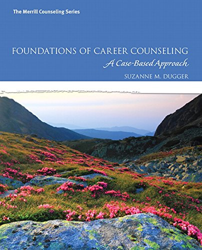 Compare Textbook Prices for Foundations of Career Counseling: A Case-Based Approach Mycounselinglab 1 Edition ISBN 9780137079865 by Dugger, Suzanne M.