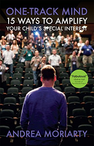One-Track Mind: 15 Ways to Amplify Your Child's Special Interest (English Edition)