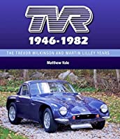 TVR 1946-1982: The Trevor Wilkinson and Martin Lilley Years