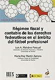 Régimen fiscal y contable de los derechos federativos en el ámbito del fútbol profesional (Derecho deportivo)