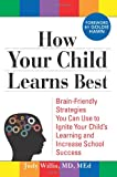 Image of How Your Child Learns Best: Brain-Friendly Strategies You Can Use to Ignite Your Child's Learning and Increase School Success