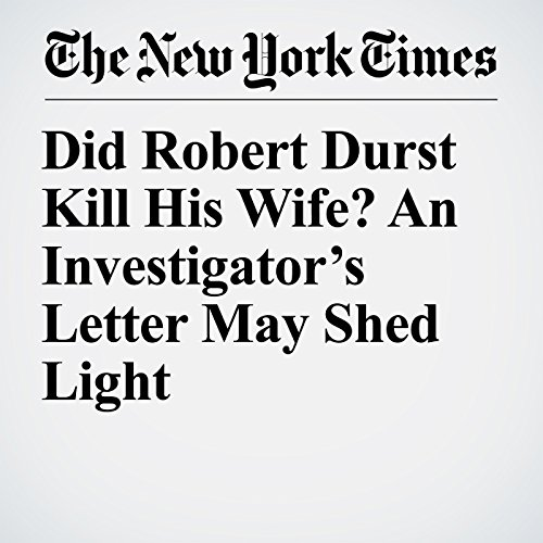 Did Robert Durst Kill His Wife? An Investigator's Letter May Shed Light copertina