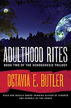 Adulthood Rites (The Xenogenesis Trilogy Book 2) by [Octavia E. Butler]
