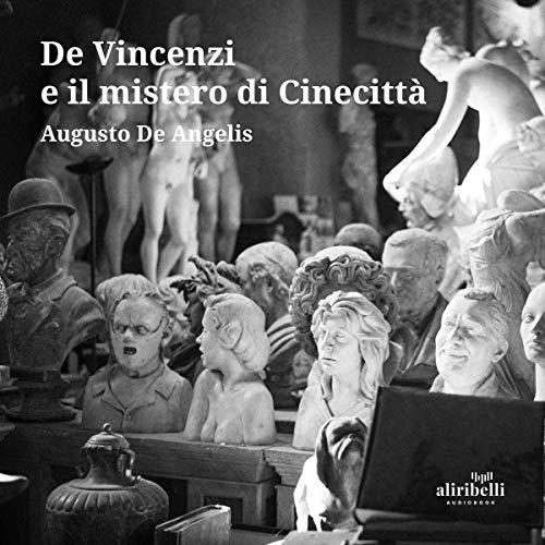 De Vincenzi e il mistero di Cinecittà copertina