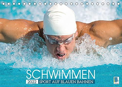 Schwimmen: Sport auf blauen Bahnen (Tischkalender 2022 DIN A5 quer)