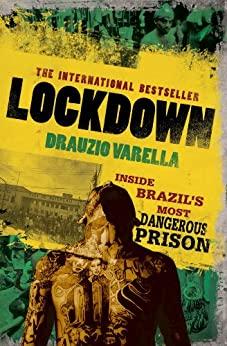 Lockdown: Inside Brazil's Most Dangerous Prison by [Drauzio Varella]