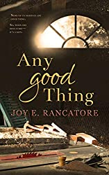 Any Good Thing by Joy E. Rancatore book cover
