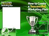 Comment faire pour créer un plan de marketing réussie (E-business t. 1) (French Edition)