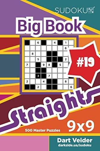Sudoku Big Book Straights - 500 Master Puzzles 9x9 (Volume 19)