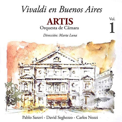 Artis Orquesta de Cámara feat. Pablo Saraví, David Seghezzo & Carlos Nozzi