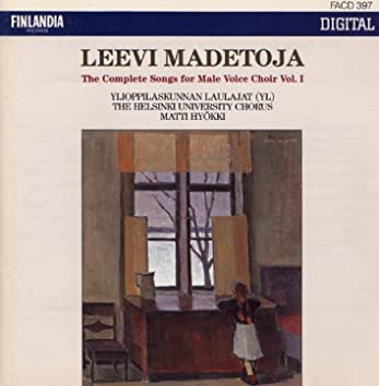 Leevi Madetoja: Complete Songs for Male Voice Choir Vol. 1