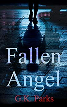 Fallen Angel (A Cross Security Investigation Book 1) by [G.K. Parks]