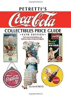 Petretti's Coca-Cola Collectibles Price Guide: The Encyclopedia of Coca-Cola Collectibles by Allan Petretti (Dec 19 2008)