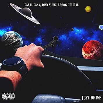 Just Drive (feat. Tony Slumz & Lboog Holidae)