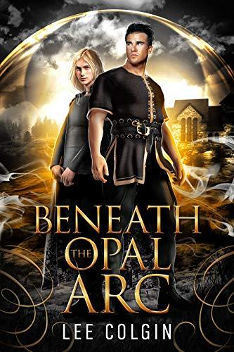 Beneath the Opal Arc