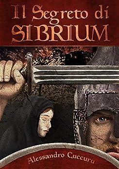 Il segreto di Sibrium di [Alessandro Cuccuru]