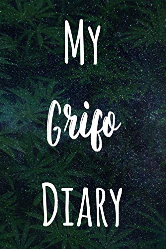 My Grifo Diary: The perfect gift stoner in your life - Funny Weed Marijuana Cannabis 119 page journal!