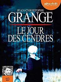 Le jour des cendres par Jean-Christophe Grangé