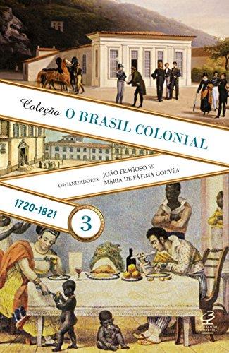 O Brasil Colonial: Volume 3 (1720-1821)